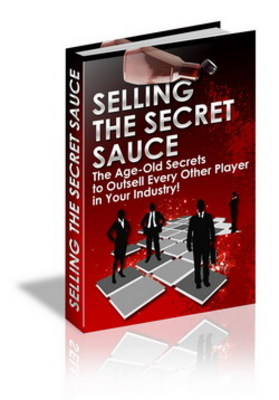 Product picture Selling the Secret Sauce plr